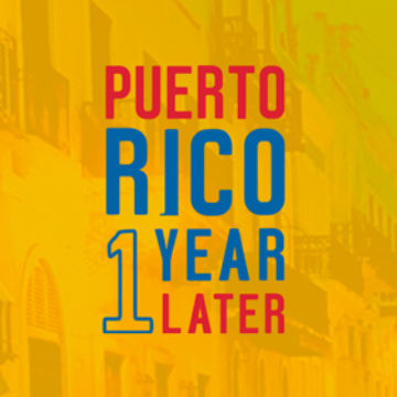 Puerto Rico 1 Year Later