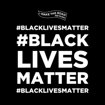 Statement from Make the Road NV: #BLACKLIVESMATTER