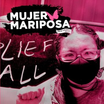 MUJER MARIPOSA | A Make the Road Interview With Nelly Tobon